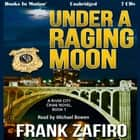 Under A Raging Moon audiobook by