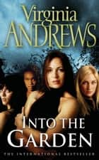 Into The Garden ebook by Virginia Andrews