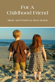 For A Childhood Friend ebook by Ross Berkal