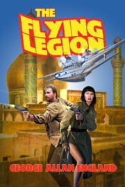 The Flying Legion - (Annotated) ebook by George Allan England,Ron Miller