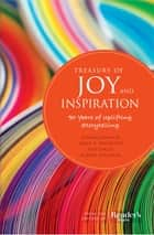 Treasury of Joy & Inspiration - Our Most Moving Stories Ever ebook by Editors of Reader's Digest