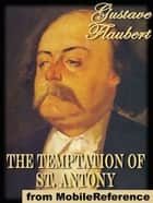 The Temptation Of St. Antony (Mobi Classics) ebook by Gustave Flaubert