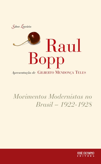 Movimentos Modernistas no Brasil: 1922 - 1928 ebook by Raul Bopp