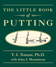 The Little Book of Putting ebook by T.J. Tomasi