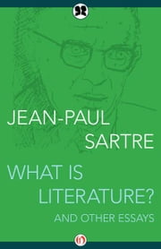 What Is Literature? - And Other Essays ebook by Jean-Paul Sartre