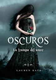 La trampa del amor (Oscuros 3) ebook by Lauren Kate