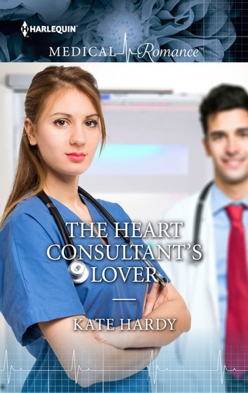 The Heart Consultant's Lover ebook by Kate Hardy