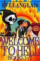 Welcome To Hell Omnibus - Books 1 - 7 ebook by