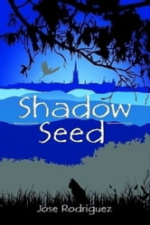 Shadow Seed ebook by Jose Rodriguez