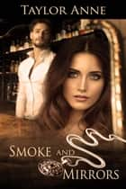 Smoke and Mirrors ebook by Taylor  Anne