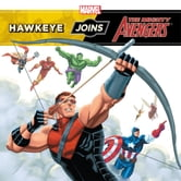 Hawkeye Joins the Mighty Avengers ebook by Disney Book Group