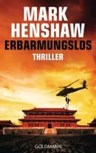 Erbarmungslos - Thriller eBook by Mark Henshaw