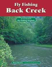 Fly Fishing Back Creek - An Excerpt from Fly Fishing Virginia ebook by Beau Beasley,King Montgomery