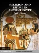 Religion and Ritual in Ancient Egypt ebook by