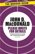 Please Write for Details ekitaplar by John D. MacDonald