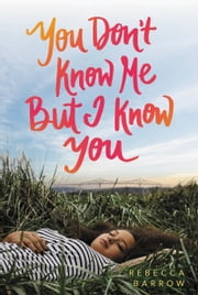 You Don't Know Me but I Know You ebook by Rebecca Barrow