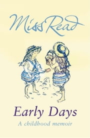 Early Days ebook by Miss Read