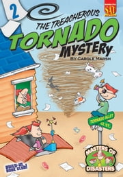 The Treacherous Tornado Mystery ebook by Carole Marsh