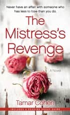 The Mistress's Revenge - A Novel ebook by Tamar Cohen