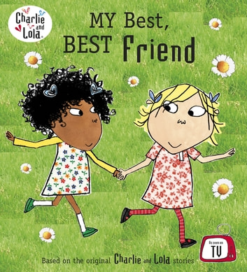 Charlie and Lola: My Best, Best Friend ebook by Penguin Random House Children's UK