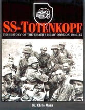 SS-Totenkopf - The History of the 'Death's Head' Division 1940–45 ebook by Chris Mann