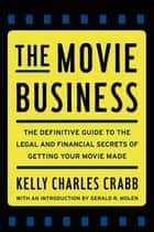 The Movie Business ebook by Kelly Crabb