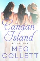 Canaan Island (Books 1-3) ebook by Meg Collett