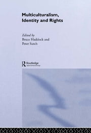 Multiculturalism, Identity and Rights ebook by Bruce Haddock,Peter Sutch