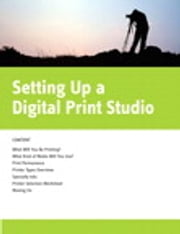 Setting Up a Digital Print Studio ebook by Jon Canfield