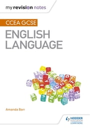 My Revision Notes: CCEA GCSE English Language ebook by Amanda Barr