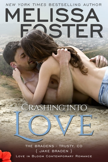 Crashing into Love (Bradens at Trusty) ebook by Melissa Foster