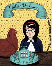 Calling Dr. Laura - A Graphic Memoir ebook by Kobo.Web.Store.Products.Fields.ContributorFieldViewModel