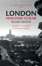 London From Punk to Blair ebook by Joe Kerr,Andrew Gibson