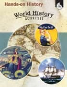 Hands-on History: World History Activities eBook by Garth Sundem, Kristi A. Pikiewicz