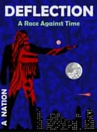Deflection: A Race Against Time ebook by A. Nation