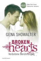Broken Hearts - Verbotene Berührungen - Novelle ebook by Gena Showalter