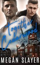 Together in Cedarwood ebook by