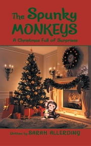 The Spunky Monkeys - A Christmas Full of Surprises ebook by Sarah Allerding