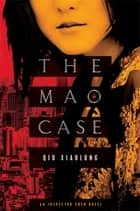 The Mao Case ebook by Qiu Xiaolong