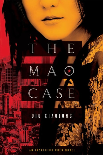 The Mao Case - An Inspector Chen Novel ebook by Qiu Xiaolong