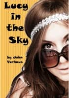 Lucy in the Sky ebook by John Vorhaus
