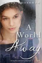 A World Away ebook by Nancy Grossman
