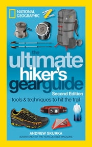 The Ultimate Hiker's Gear Guide, 2nd Edition ebook by Andrew Skurka