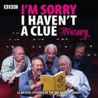 I'm Sorry I Haven't a Clue Treasury - Classic BBC radio comedy audiobook by BBC Radio Comedy