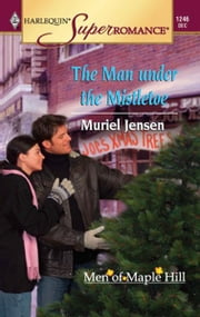 The Man under the Mistletoe ebook by Muriel Jensen