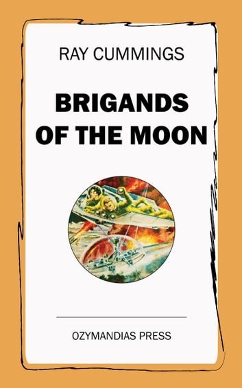 Brigands of the Moon ebook by Ray Cummings