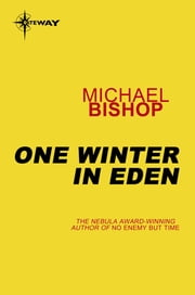 One Winter in Eden ebook by Michael Bishop