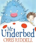 Mr Underbed ebook by Chris Riddell