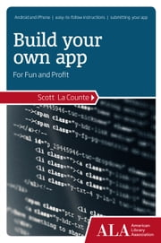 Build Your Own App for Fun and Profit ebook by Scott La Counte