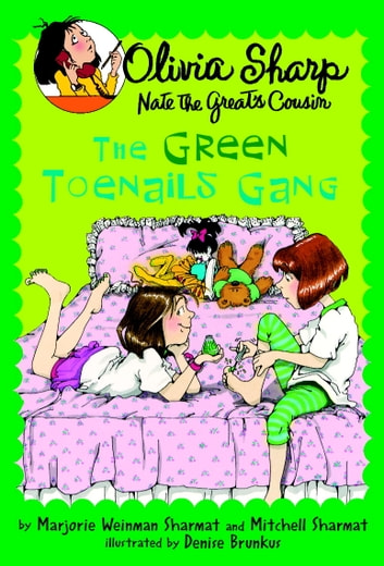 The Green Toenails Gang eBook by Marjorie Weinman Sharmat,Mitchell Sharmat